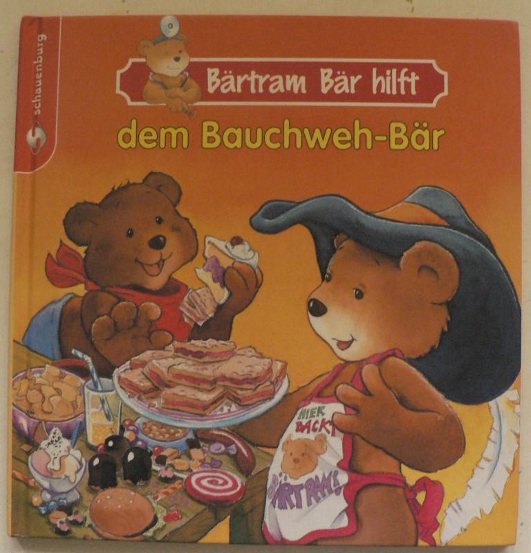 Bärtram Bär hilft...dem Bauchweh-Bär 1. Auflage