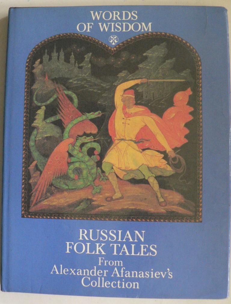 Words of Wisdom: Russian Folk Tales from Alexander Afanasiev`s Collection 1. Auflage