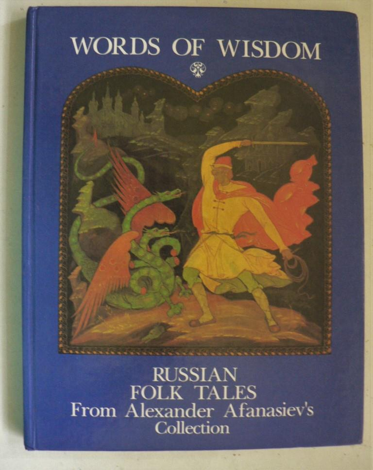 Words of Wisdom: Russian Folk Tales from Alexander Afanasiev`s Collection