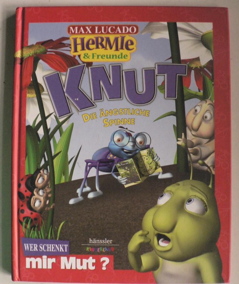 Hermie & Freunde: Knut, die ängstliche Spinne. Wer schenkt mir Mut?