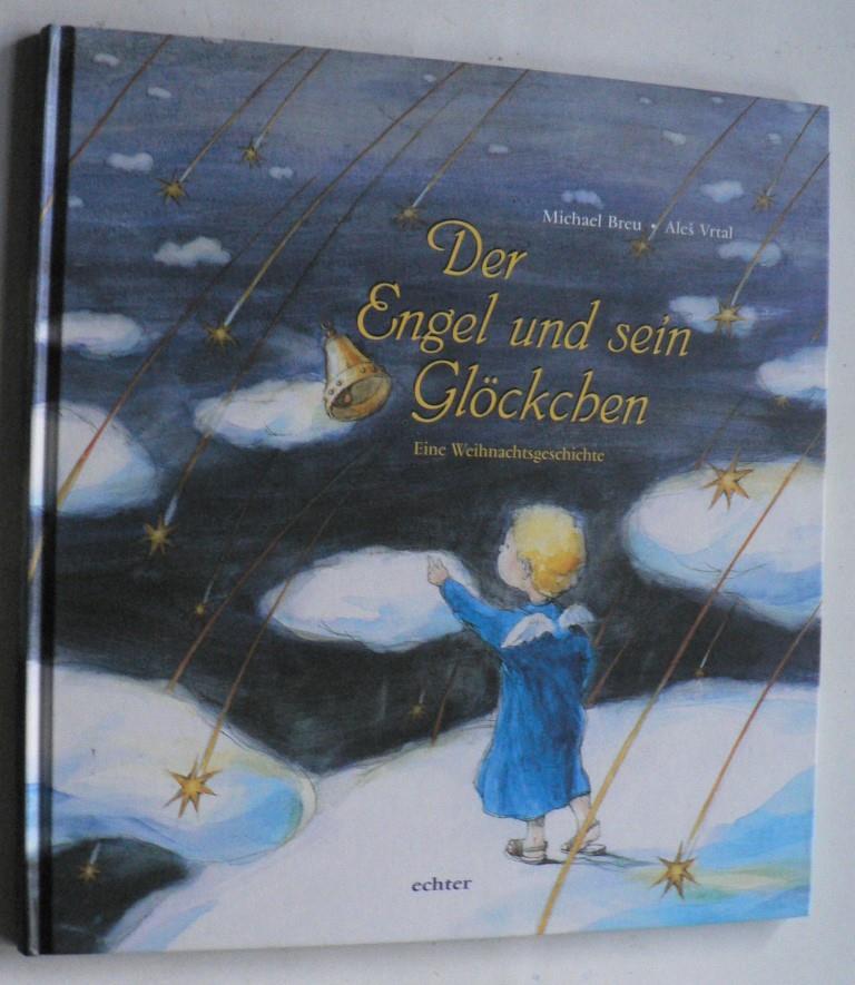 Breu, Michael/Vrtal Ales Der Engel und sein Glöckchen. Eine Weihnachtsgeschichte