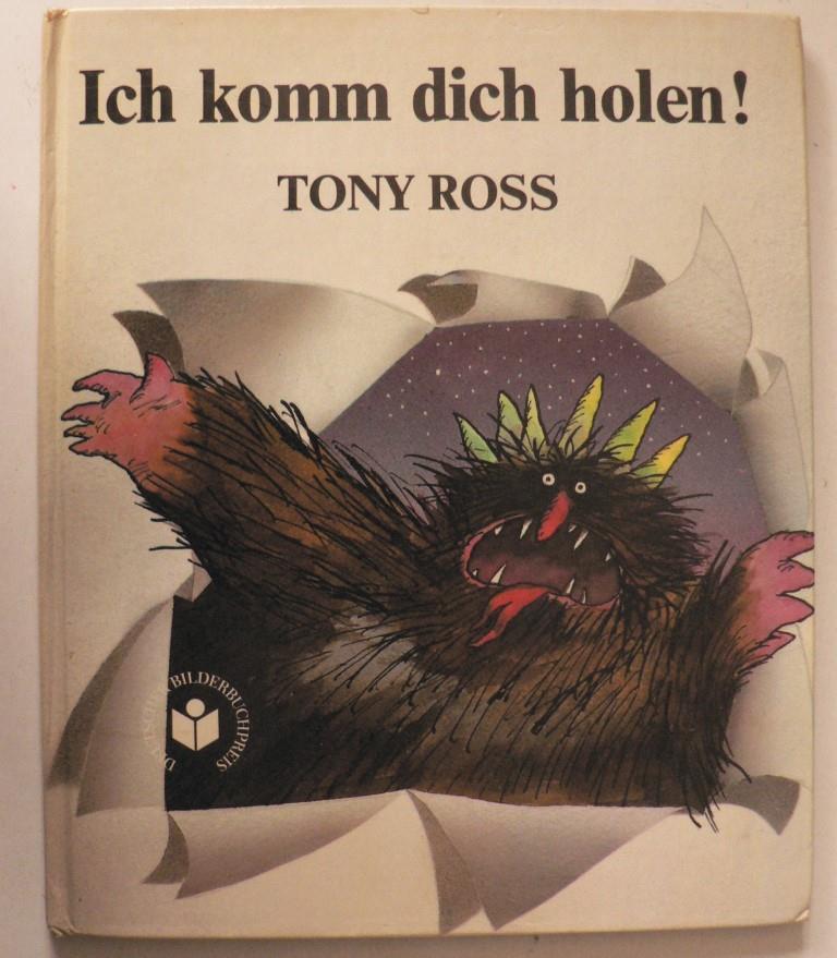 Ross, Tony/Riekert, Eva (Übersetz.) Ich komm dich holen