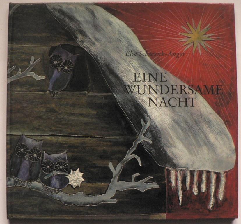 Schwenk-Anger, Else Eine wundersame Nacht 1. Auflage