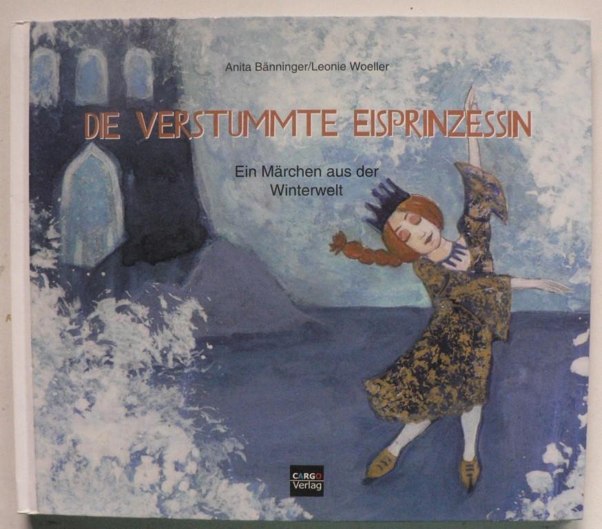 Die verstummte Eisprinzessin - Ein Märchen aus der Winterwelt