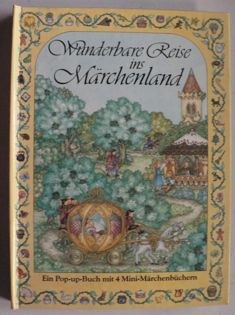 Wunderbare Reise ins Märchenland. Ein Pop-up-Buch mit 4 Mini-Märchenbüchern