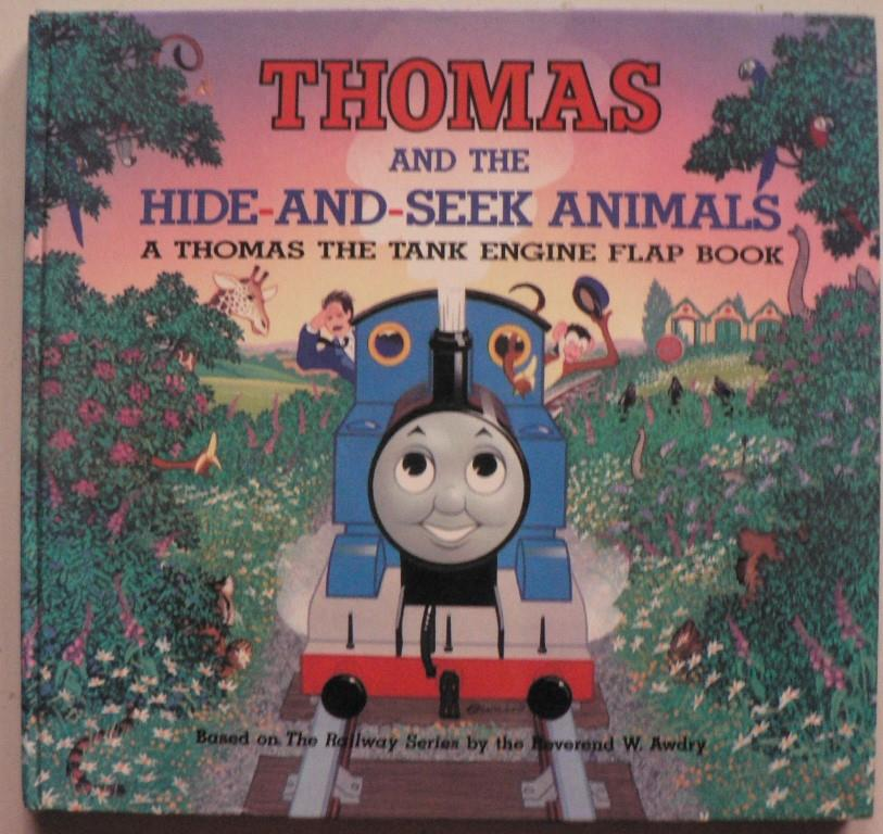 Thomas And The Hide-And-Seek-Animals. A Thomas The Tank Engine Flap Book