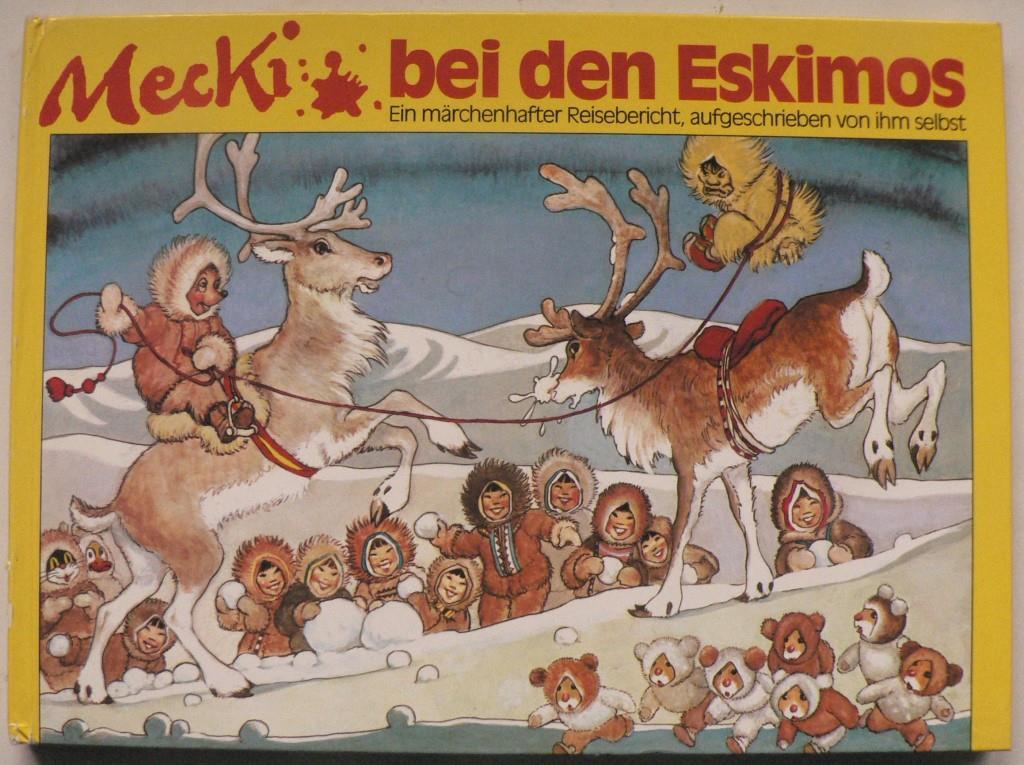 Mecki bei den Eskimos. Ein märchenhafter Reisebericht, aufgeschrieben von ihm selbst Lizenzausgabe Lingen