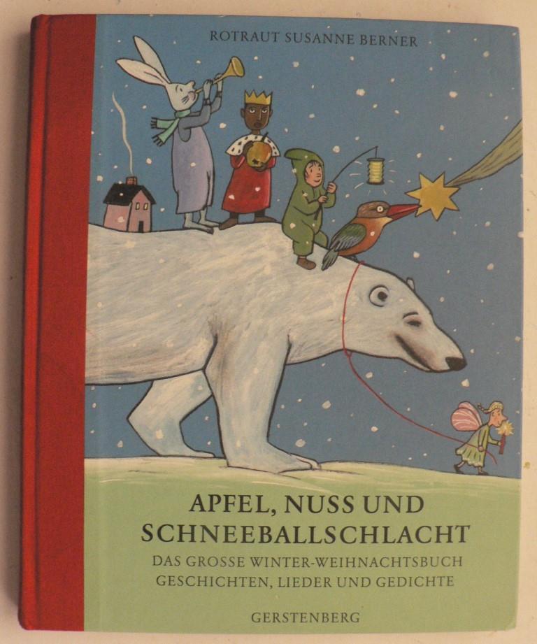 Berner, Rotraut Susanne Apfel, Nuss und Schneeballschlacht. Das große Winter-Weihnachtsbuch: Geschichten, Lieder und Gedichte 1. Auflage