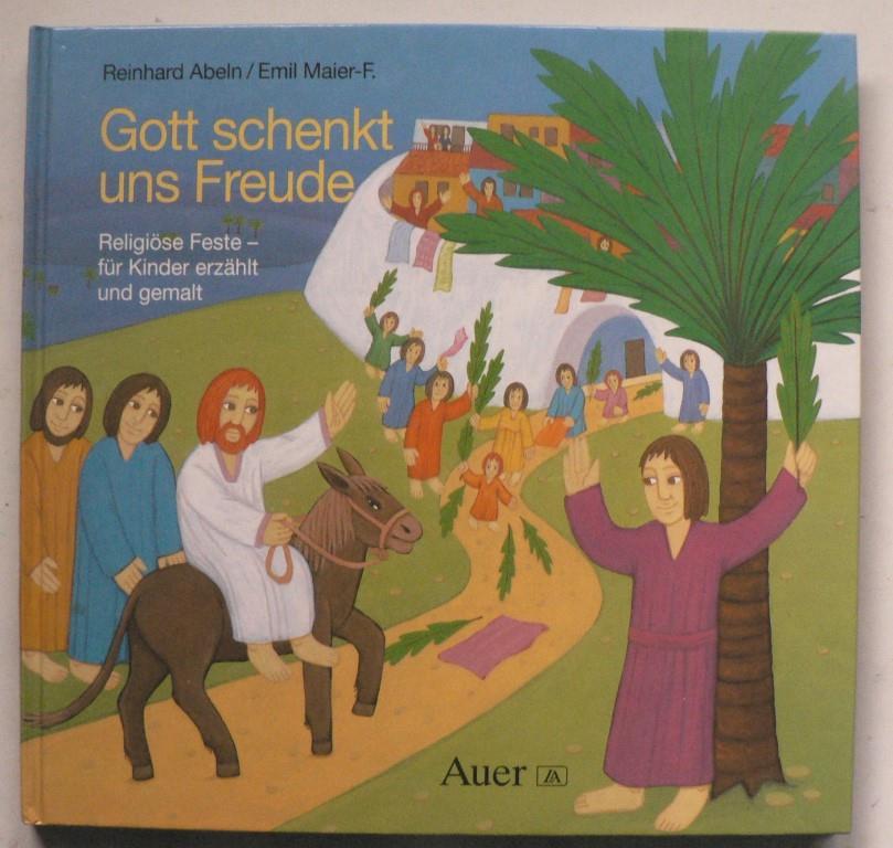 Gott schenkt uns Freude. Religiöse Feste - für Kinder erzählt und gemalt 1. Auflage