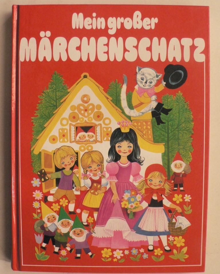 Mein großer Märchenschatz. Die schönsten Märchen von Hans Christian Andersen und den Brüder Grimm