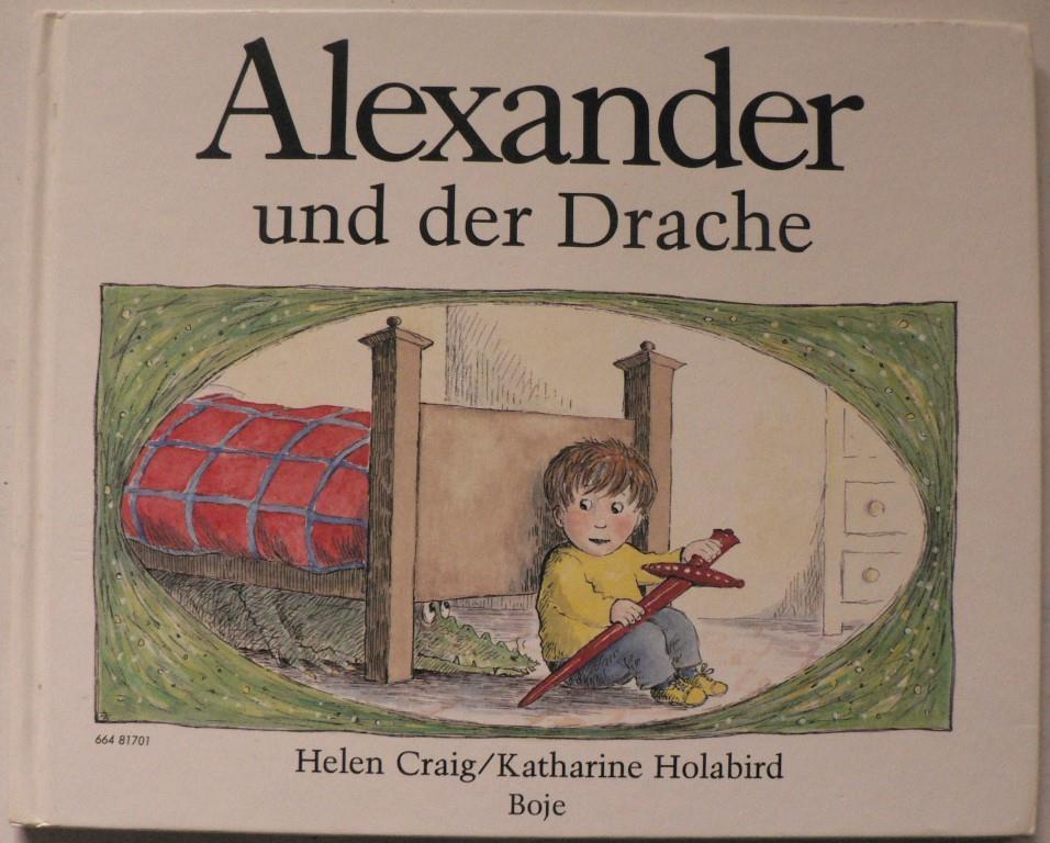 Holabird, Katharine/Craig, Helen/Vittinghoff, Marianne (Übersetz.) Alexander und der Drache 1. Auflage