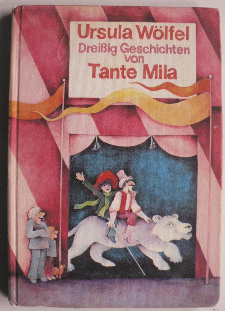 Dreißig Geschichten von Tante Mila