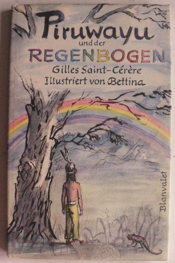 Piruwayu und der Regenbogen 1. Auflage/EA