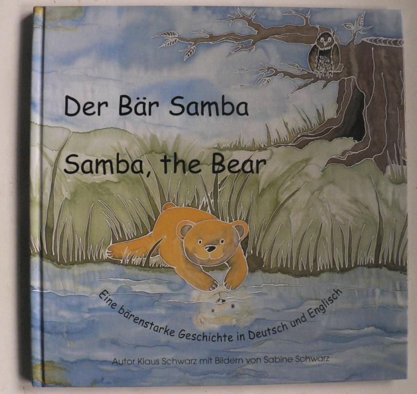 Der Bär Samba - Samba, the Bear - Eine bärenstarke Geschichte in Deutsch und Englisch