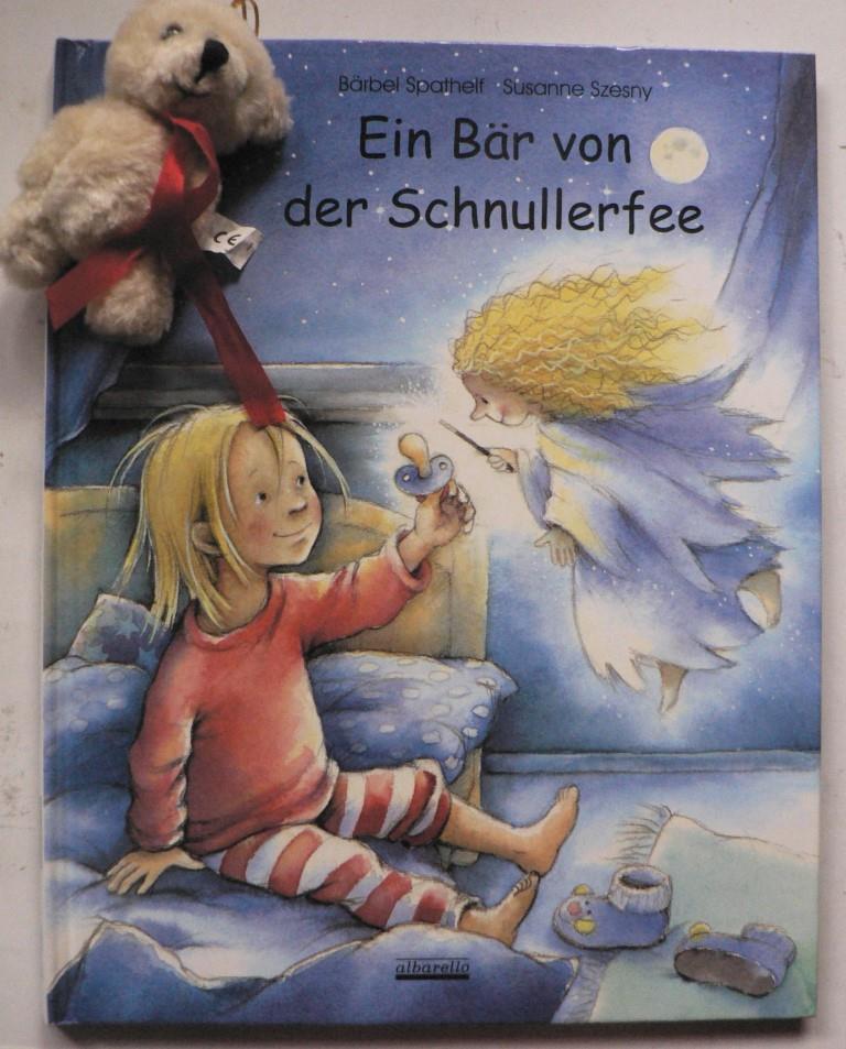 Spathelf, Bärbel/Szesny, Susanne Ein Bär von der Schnullerfee - Das original Schnullerfee-Bilderbuch! 24. Auflage