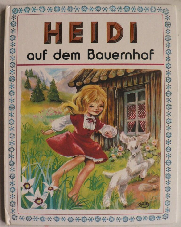 Johanna Spyri/Marie-José Maury (Illustr.) Heidi auf dem Bauernhof