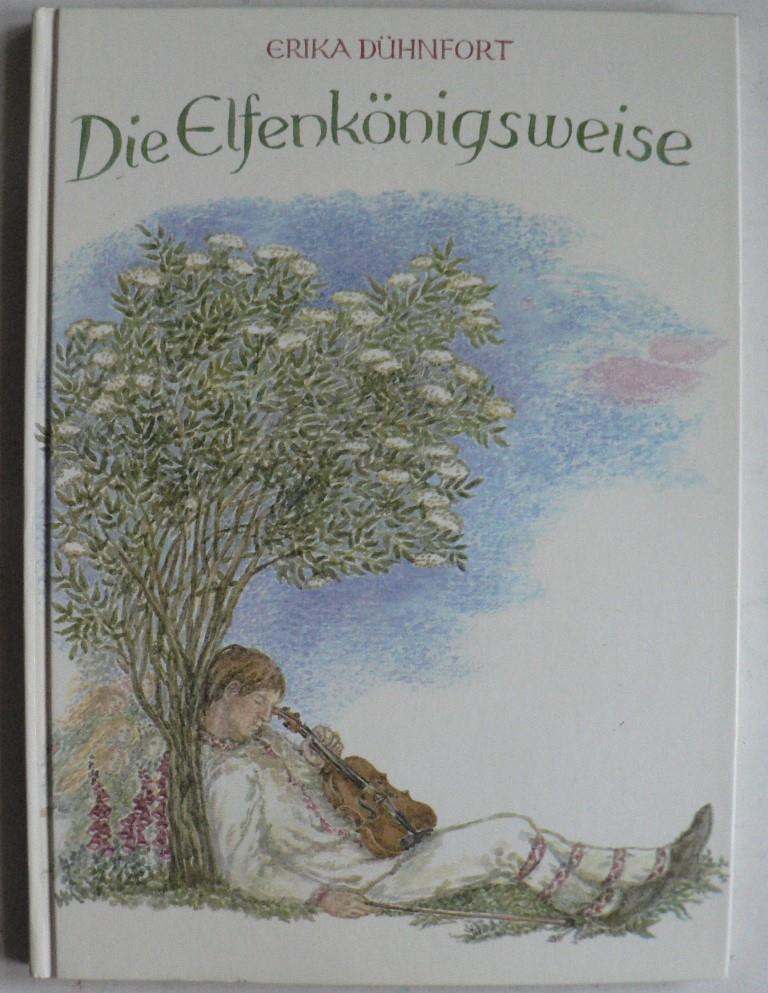 Dühnfort, Erika/Müller-Falbringen, Heidi Die Elfenkönigsweise. Elfengeschichten nach Motiven aus Irland, Schottland und Schweden 2. Auflage