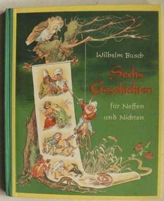 Sechs Geschichten für Neffen und Nichten. Lizenzausgabe Friedrich Bassermann`sche Verlagsbuchhandlung