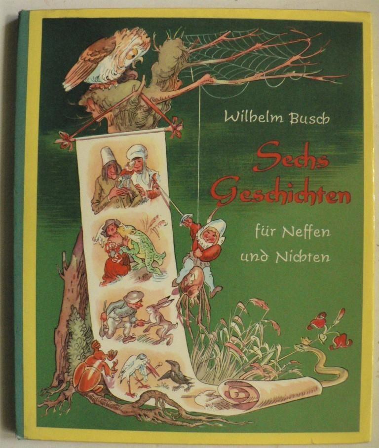 Sechs Geschichten für Neffen und Nichten. 11.-20.Tausend/Lizenzausgabe Friedrich Bassermann`sche Verlagsbuchhandlung