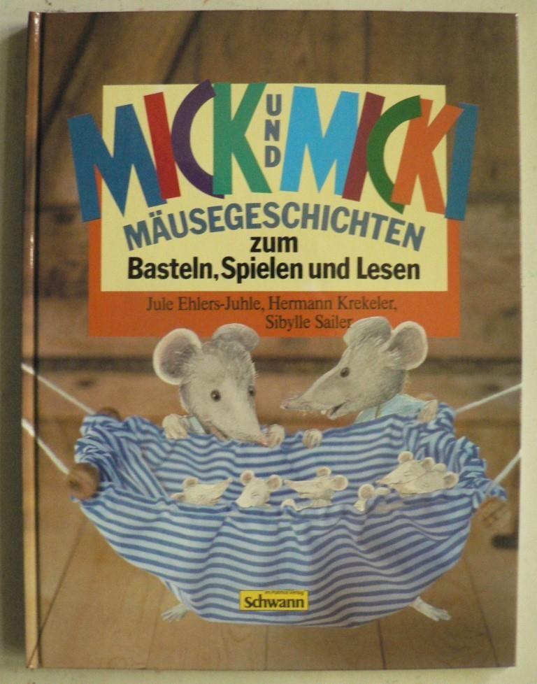 Mick und Micki. Mäusegeschichten zum Basteln, Spielen und Lesen