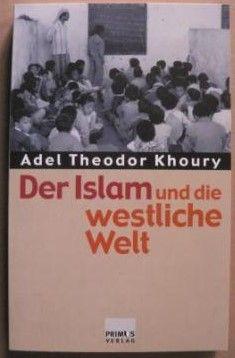 Der Islam und die westliche Welt - Religiöse und politische Grundfragen