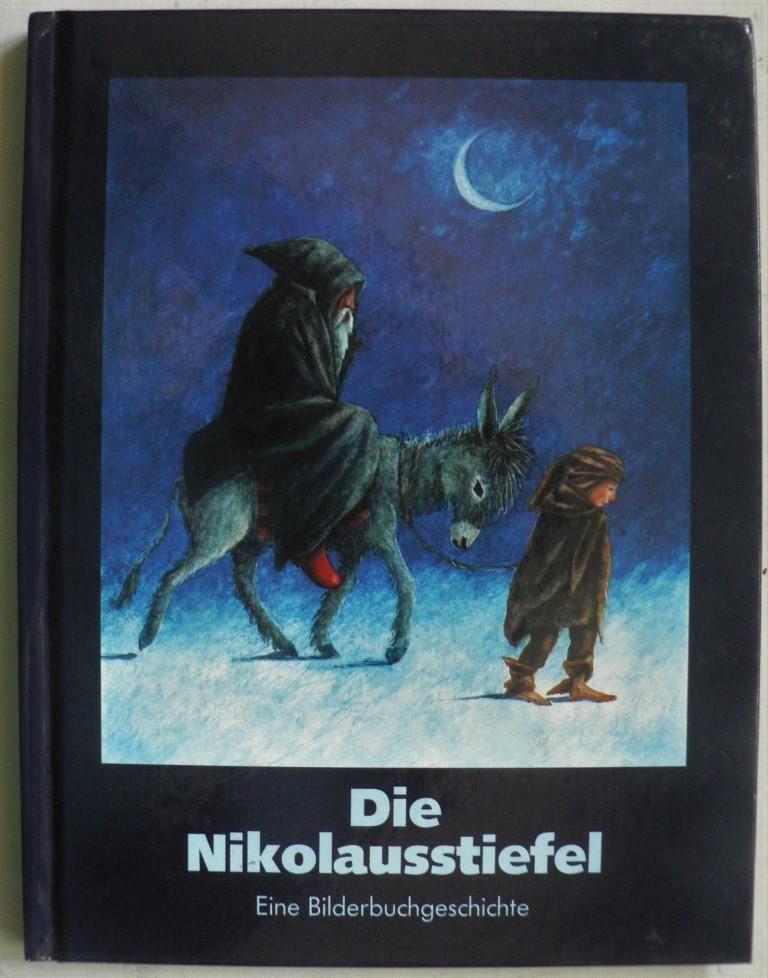Fuchshuber, Annegert Die Nikolausstiefel. Eine Bilderbuchgeschichte 1. Auflage