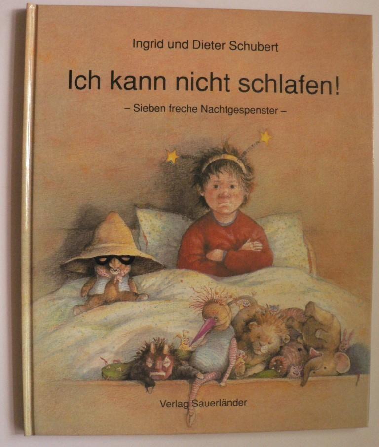 Schubert, Ingrid/Schubert, Dieter/Schnack, Elisabeth (Übersetz.) Ich kann nicht schlafen! Sieben freche Nachtgespenster 2. Auflage