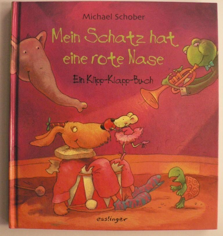 Schober, Michael Mein Schatz hat eine rote Nase - Ein Klipp-Klapp-Buch