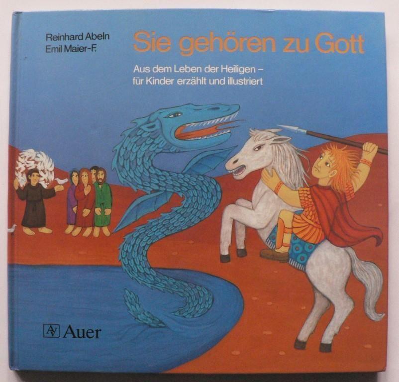 Sie gehören zu Gott. Aus dem Leben der Heiligen - für Kinder erzählt und illustriert 2. Auflage