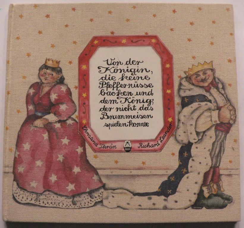Leander, Richard/Thrän, Christina (Illustr.) Von der Königin, die keine Pfeffernüsse backen, und dem König, der nicht das Brummeisen spielen konnte