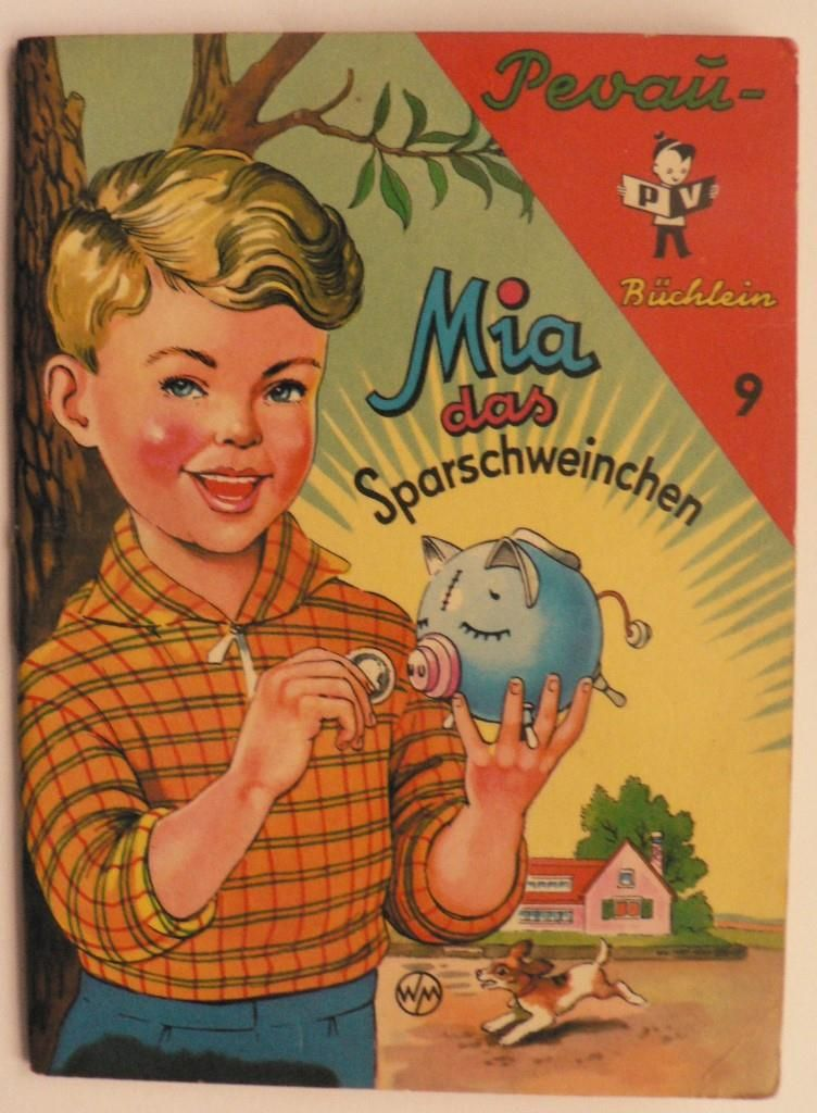 Mia, das Sparschweinchen (Pevau-Büchlein Nr. 9)