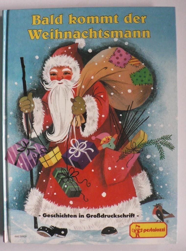 Felicitas Kuhn/ Gisela Gottschlich/Gerti Lichtl Bald kommt der Weihnachtsmann. Geschichten in Großdruckschrift. Lieder, Backen, Basteln. 2. Auflage