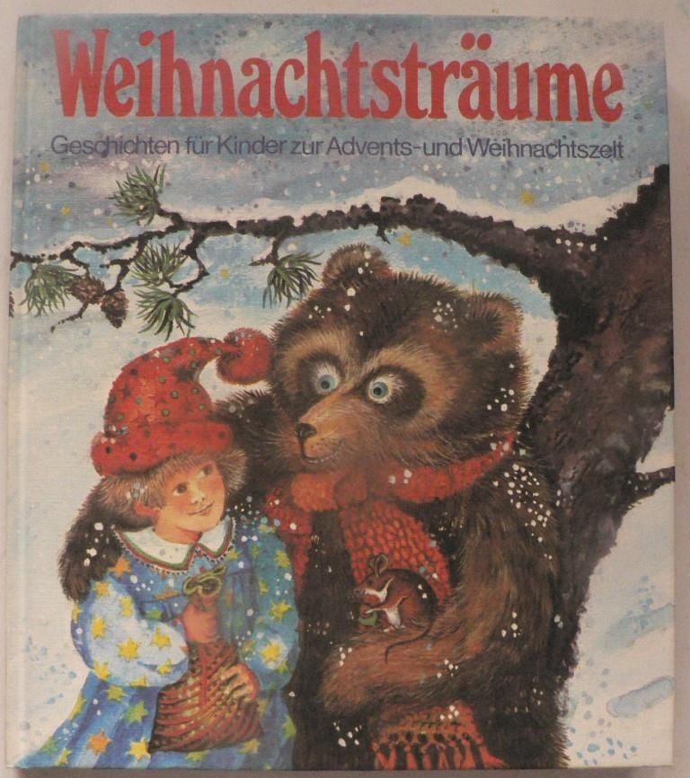 Weihnachtsträume. Geschichten für Kinder zur Advents- und Weihnachtszeit