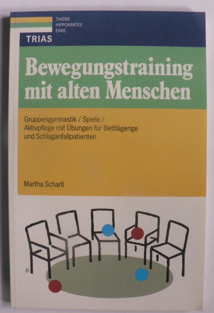 Bewegungstraining mit alten Menschen. Gruppengymnastik - Spiele - Aktivpflege mit Übungen für Bettlägerige und Schlaganfallpatienten 6. Auflage