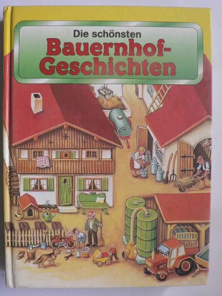 Die schönsten Bauernhof-Geschichten 1. Auflage/Lizenzausgabe Pestalozzi Verlag