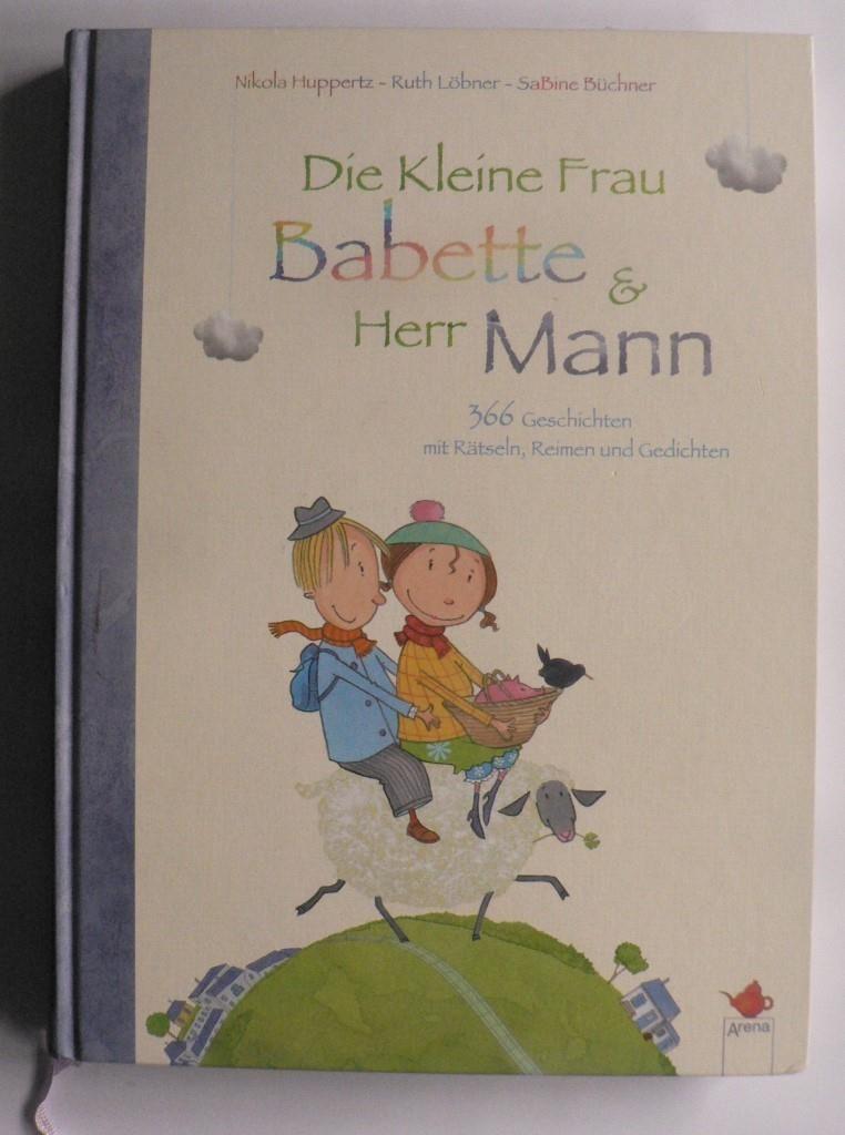 Huppertz, Nikola/Löbner, Ruth/Büchner, Sabine  Die Kleine Frau Babette und Herr Mann - 366 kleine Geschichten mit Rätseln, Reimen und Gedichten