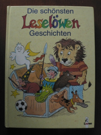 Die schönsten Leselöwen- Geschichten. (Ab 7 J.).  4.Auflage - Alex de Wolf (Illustr.)