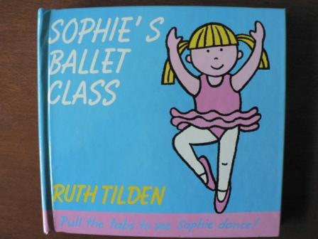 Sophie`s Ballet Class - Tilden, Ruth