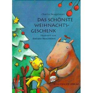 Das schönste Weihnachtsgeschenk - Charise Neugebauer/Barbara Nascimbeni (Illustr.)/Brigitte Weninger (Übersetz.)