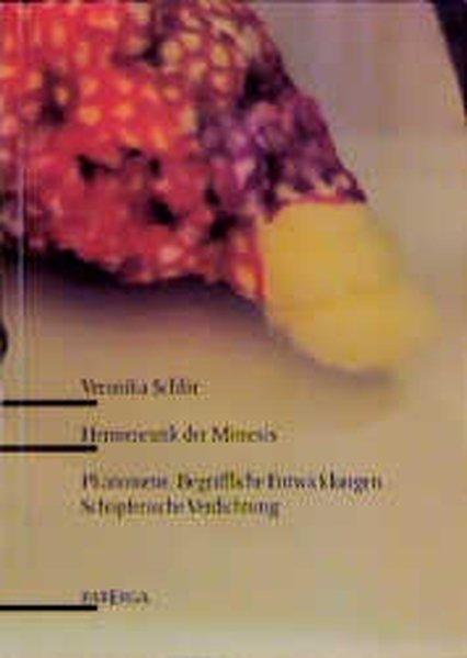 Hermeneutik der Mimesis : Phänomene, begriffliche Entwicklungen, schöpferische Verdichtung in der Lyrik Christine Lavants.  1. Aufl. - Schlör, Veronika