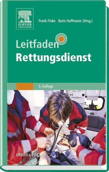 Leitfaden Rettungsdienst  5. Aufl. - Flake, Frank und Boris Hoffmann