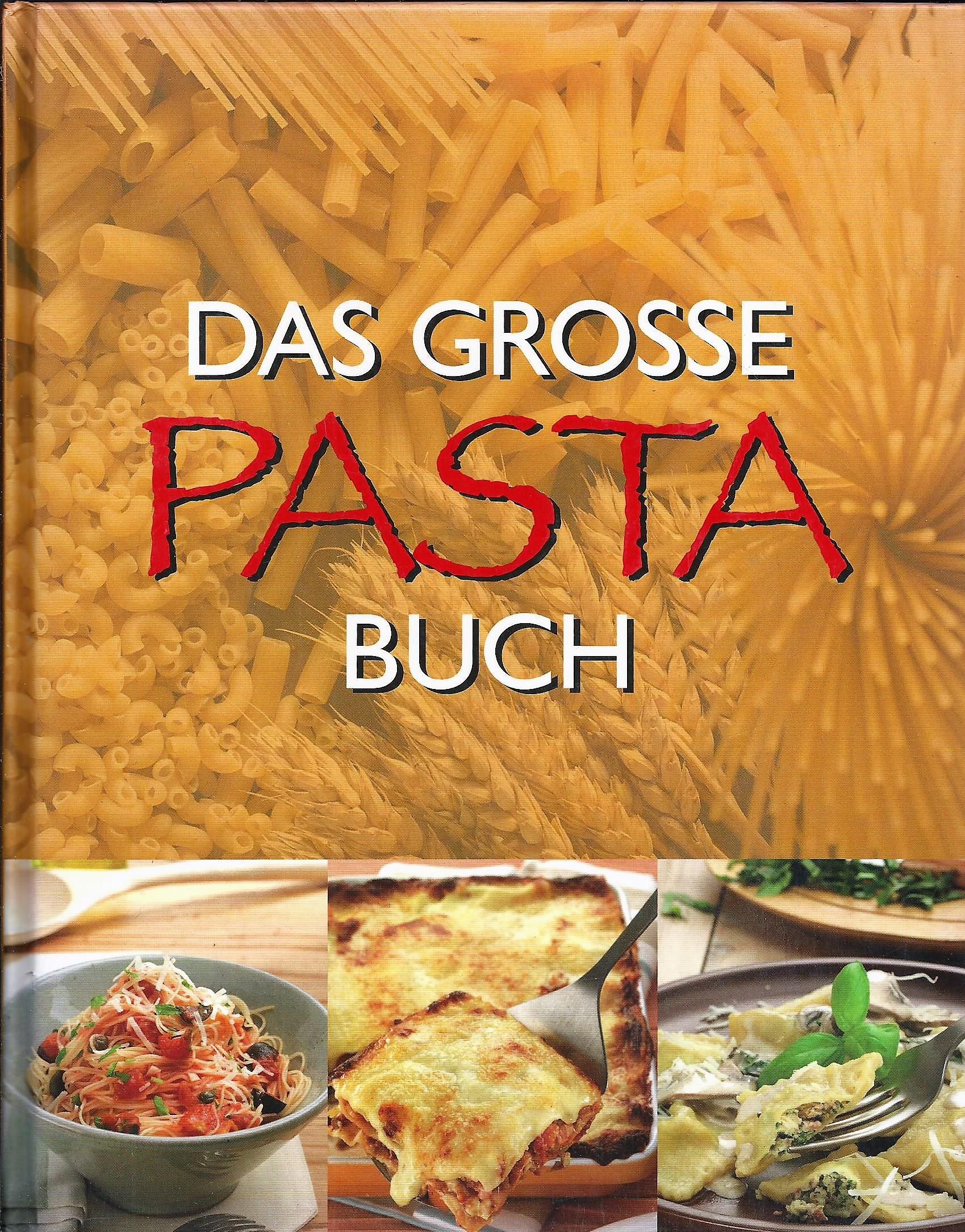 Das große Pastabuch (Pasta-Buch) - France, Christine (Einleitung/Rezepte); Levy, Simon (Layout); Drake, Angela; Goldfinch, Teresa (Foodstyling)