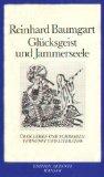Glücksgeist und Jammerseele - Baumgart, Reinhard