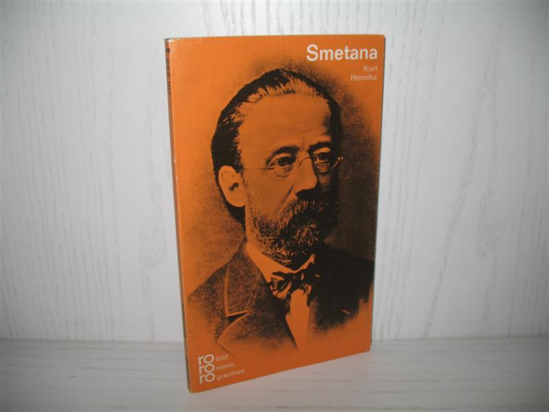 Bedrich Smetana mit Selbstzeugnissen und Bilddokumenten. Rowohlts Monographien ; 265; 17. - 18. Tsd., - Honolka, Kurt