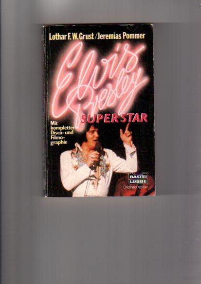 Lothar S. W. und Jeremias Pommer:, Grust: Elvis Presley Superstar, 5. Aufl.