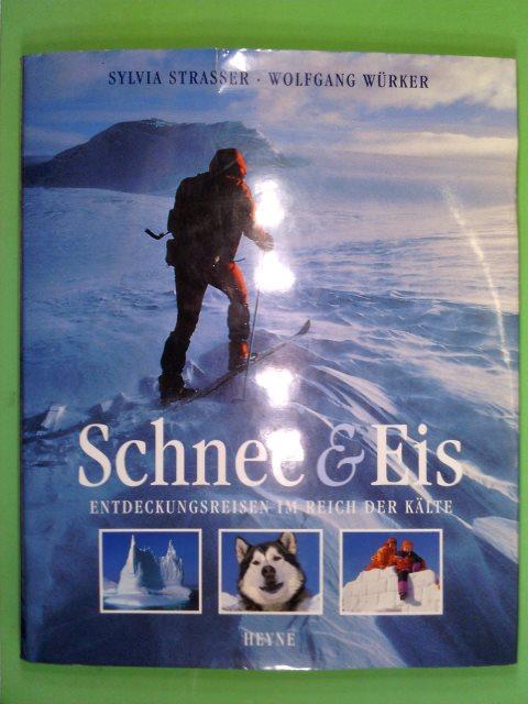 Schnee und Eis. Entdeckungsreisen im Reich der Kälte