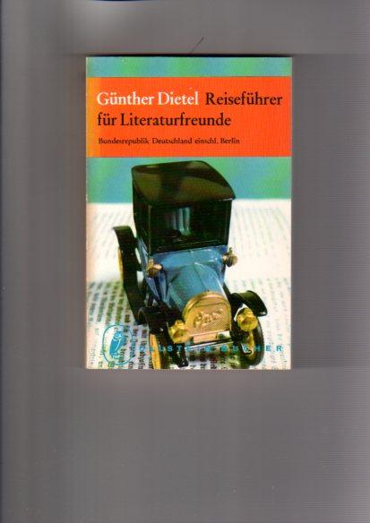 Reiseführer für Literaturfreunde - Bundesrepublik Deutschland einschl. Berlin. Originalausgabe - 2. durchgesehene Auflage