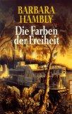 Die Farben der Freiheit : Roman. Aus dem Amerikan. von Caroline Einhäupl und Barbara Schmitz-Burckhardt, Goldmann Dt. Erstausg.