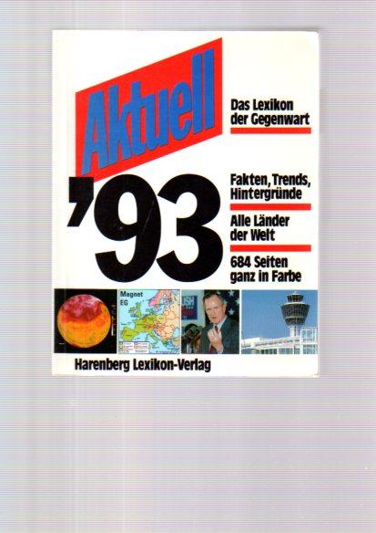 Aktuell 93 - Das Lexikon der Gegenwart