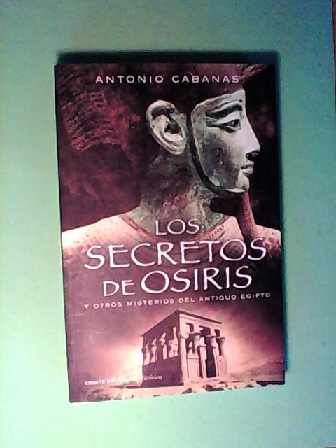 Los secretos de Osiris y otros misterios de Egipto